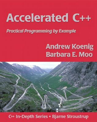 Accelerated C++ By Koenig, Andrew/ Moo, Barbara E.