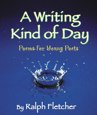 A Writing Kind Of Day By Fletcher, Ralph/ Ward, april (ILT)