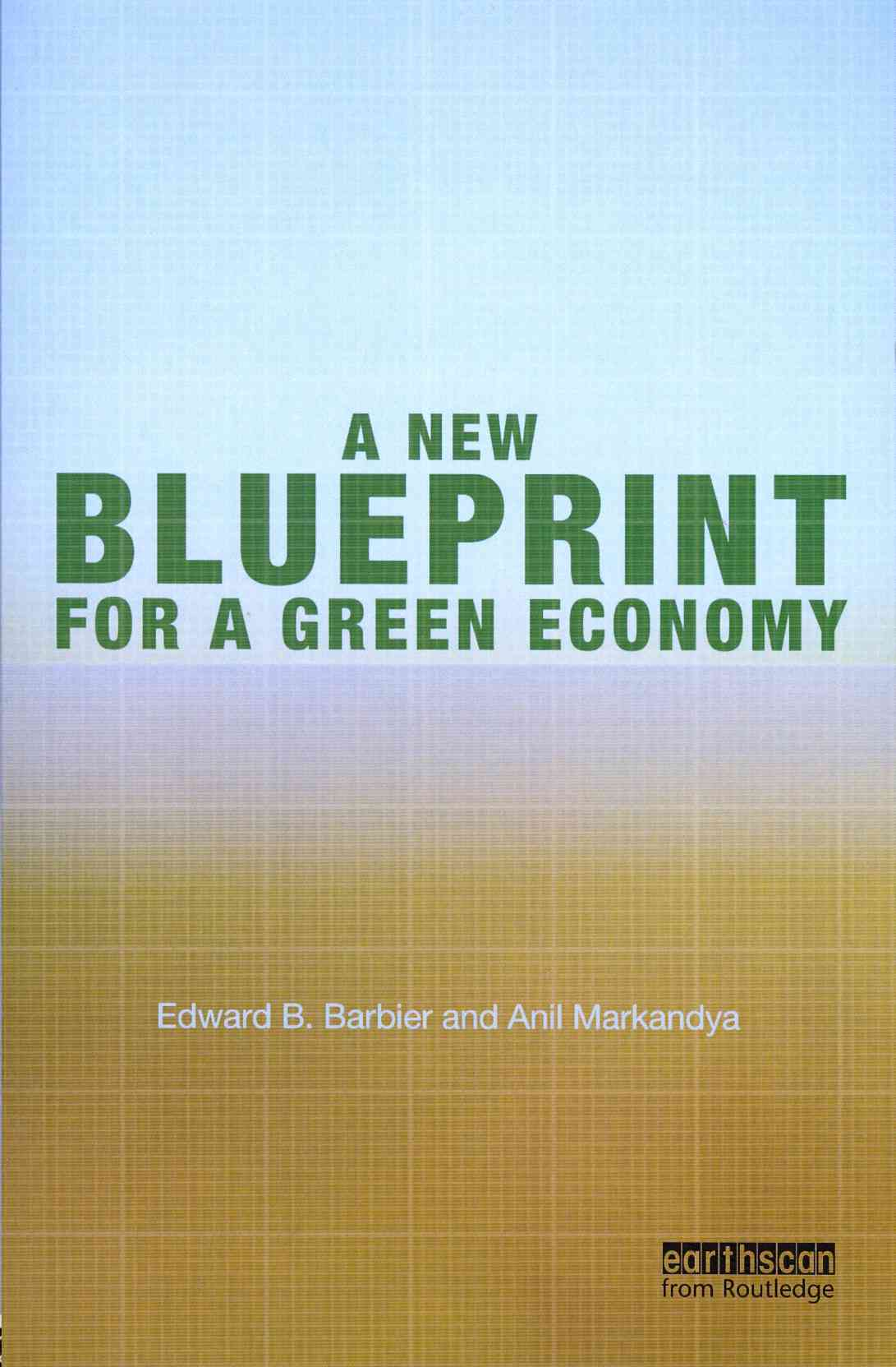 A New Blueprint for a Green Economy By Barbier, Edward/ Markandya, Anil