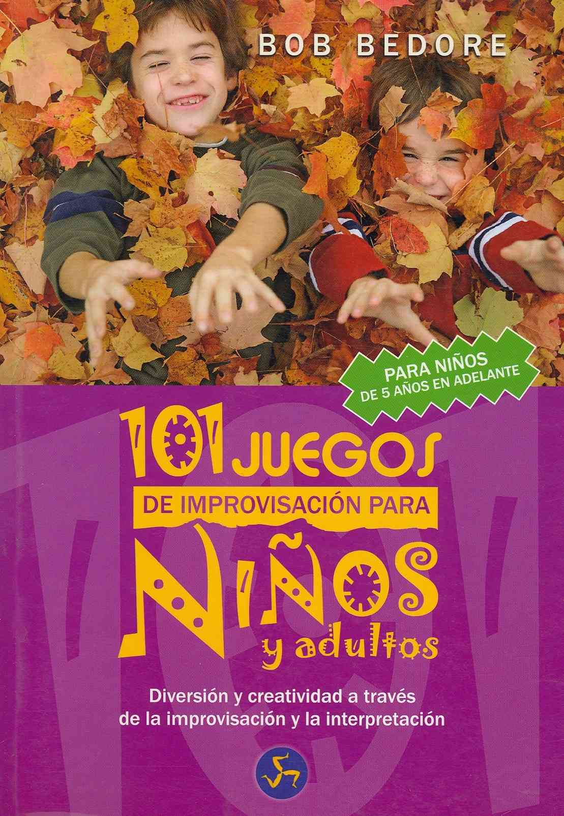 101 juegos de improvisacion para ni-¦os y adultos / 101 Improv Games for Children and Adults By Bedore, Bob